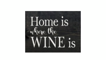 Home is Where the Wine is- Wood Sign- Dark Walnut and White