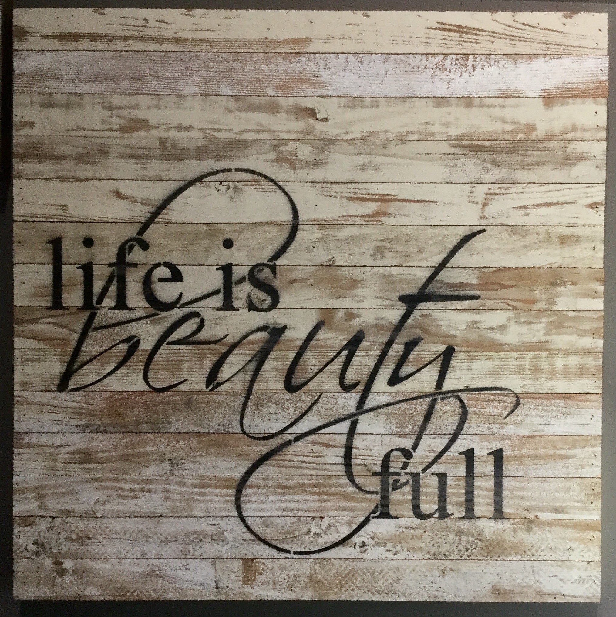 Life is Beauty Full - Painted Sign - 28x28