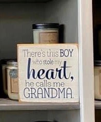 There's This Boy Who Stole My Heart, He Calls Me Grandma - Wood Sign -