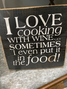 I Love Cooking With Wine - Wood Sign - Black with Cottage White Lettering