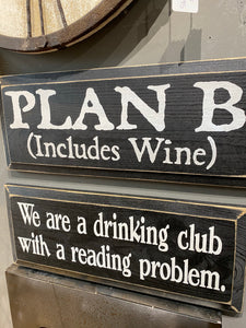Plan B includes Wine-Old BlackWith Cottage White Lettering