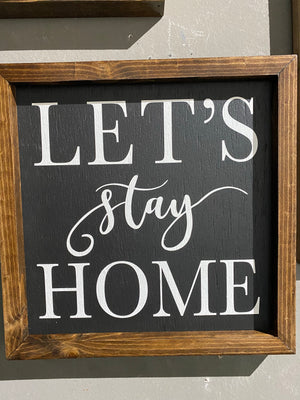"Let's Stay Home sign- 16""x16"""
