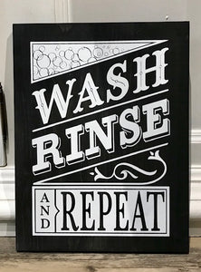 Wash, Rinse Repeat - Painted Sign
