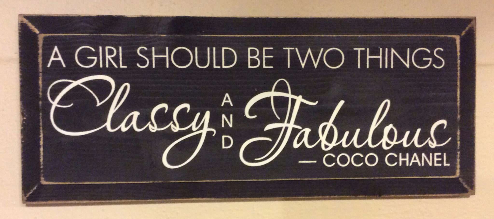 8990405fdc9a A girl should be two things...classy and fabulous. - Coco Chanel - Wood  Sign - Black with Cottage White