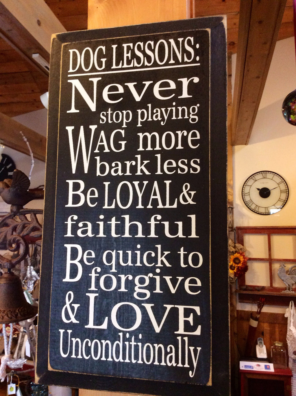 Dog Lessons: Never Stop Playing... - Wood Sign - Black with Cottage White Lettering