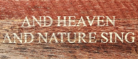 And heaven and nature sing - Painted Sign - 14 x 16