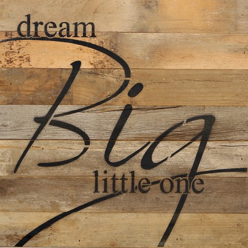 Dream Big Little One - Painted Sign - 14x14