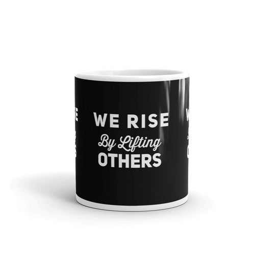We Rise By Lifting Others Mug - Xóchitl Gift Shop