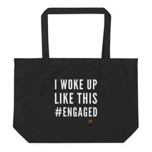 I woke up like this engaged Large organic tote bag - Xóchitl Gift Shop