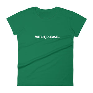 Witch Please Women's short sleeve t-shirt