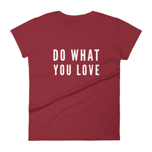 Do what you Love Women's short sleeve t-shirt - Xóchitl Gift Shop