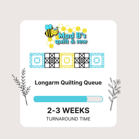 Longarm quilting service queue update as of 5-12-21, wait time is 2 to 3 weeks to get quilt back