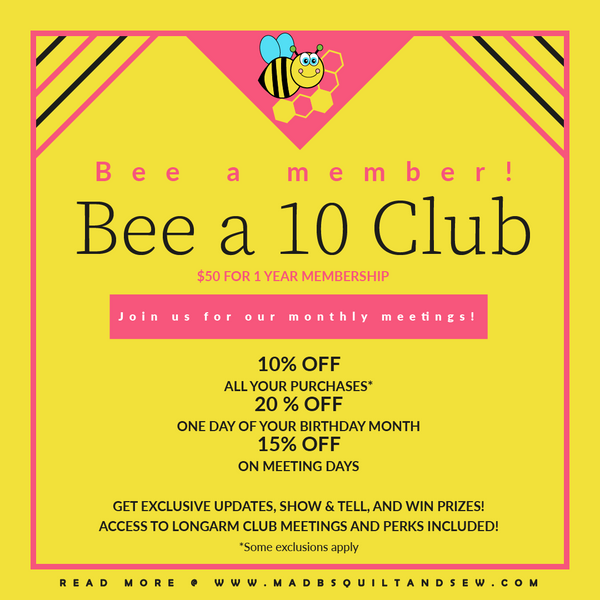Mad B's Quilt and Sew Bee a 10 Club
