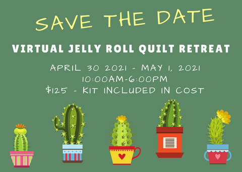 Virtual Jelly Roll Retreat - Sign Up in Class Calendar Tab April 30 to May 1 2021