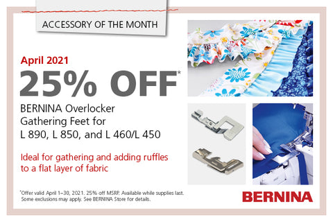 Bernina 25 percent off accessory of the month april - overlocker gathering feet