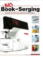 Load image into Gallery viewer, Bernina's The Big Book of Serging