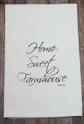 Home Sweet Farmhouse Flour Sack Towel