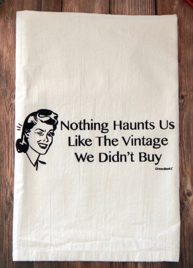 Nothing Haunts Us... Flour Sack Towel