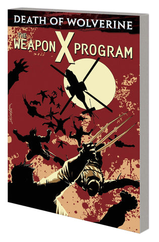 DEATH OF WOLVERINE TP WEAPON X PROGRAM