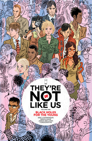 THEYRE NOT LIKE US TP VOL 01 BLACK HOLES FOR THE YOUNG (MR)