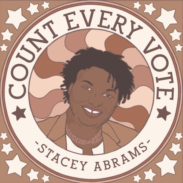 COUNT EVERY VOTE - THANKS STACEY