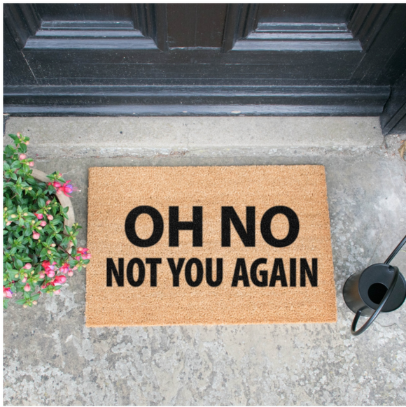 OH NOT YOU AGAIN!...Doormats Mats Brown Entrance Mats Door Mats, Hall Mats,