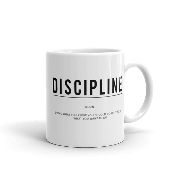DISCIPLINE - Doing what you know you should do; instead of what you want to do