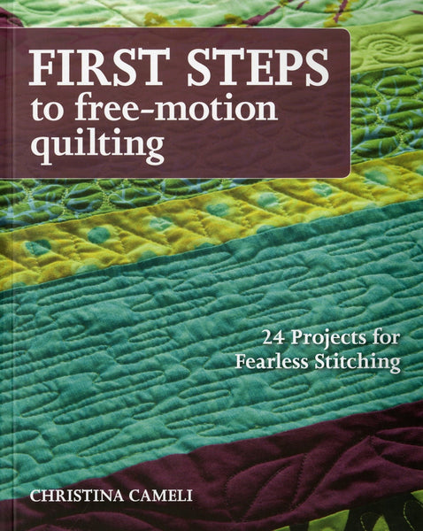 FIRST STEPS TO FREE MOTIONS QUILTING - machine quilting book