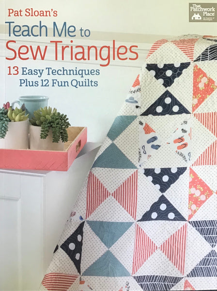 PAT SLOAN'S TEACH ME TO SEW TRIANGLES - book