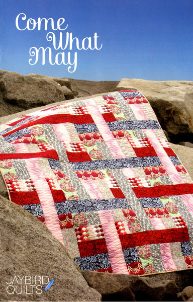 COME WHAT MAY - quilt pattern