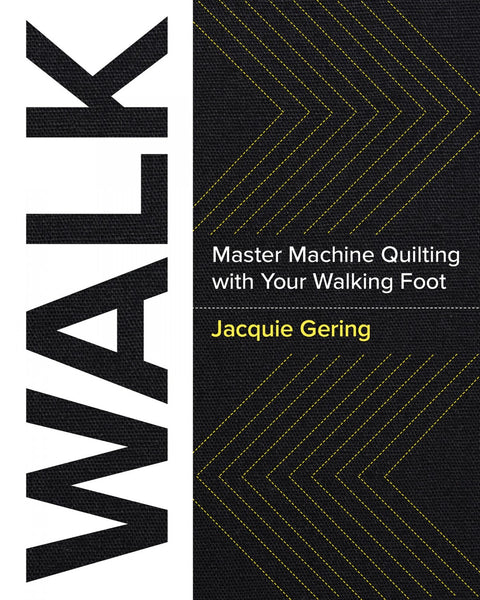 WALK MASTER MACHINE QUILTING WITH YOUR WALKING FOOT - machine quilting book