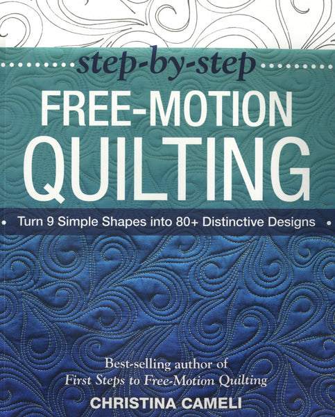 STEP BY STEP FREE MOTION QUILTING - machine quilting book