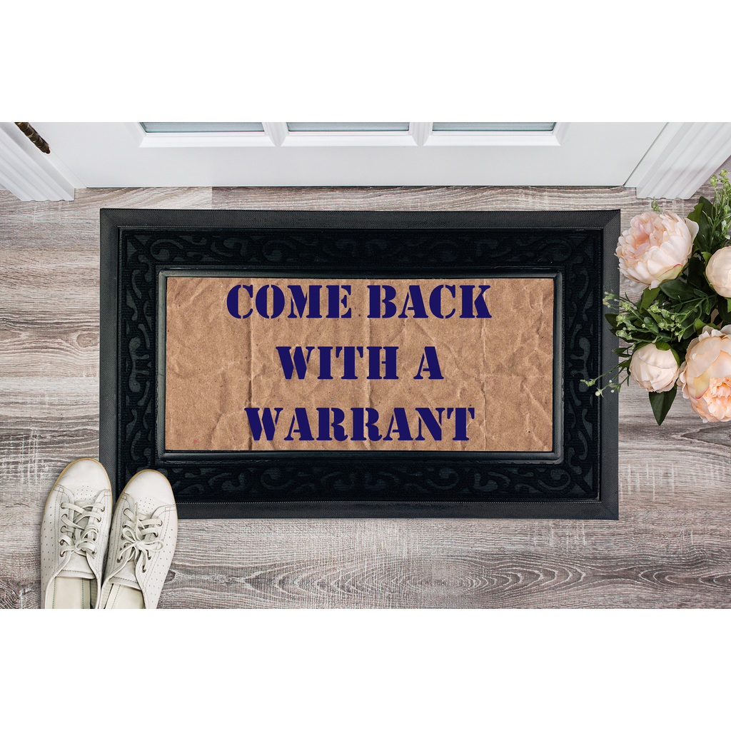 Come Back With A Warrant Sublimation Heavy Duty Door Mat