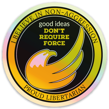 Good Ideas Don't Require Force - Non-Aggression Holographic Sticker 3x3 - Proud Libertarian