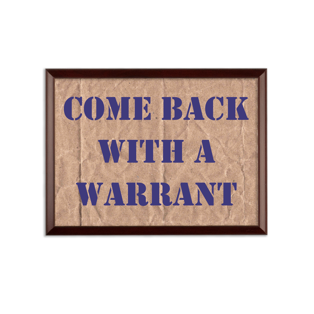 Come Back With A Warrant Sublimation Wall Plaque