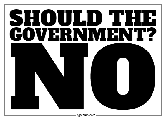 "Should the Government Yard Sign 18"" x 24"" #3 - Proud Libertarian"