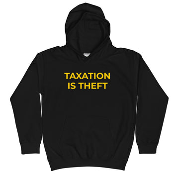 Taxation is Theft Kids Hoodie - Proud Libertarian