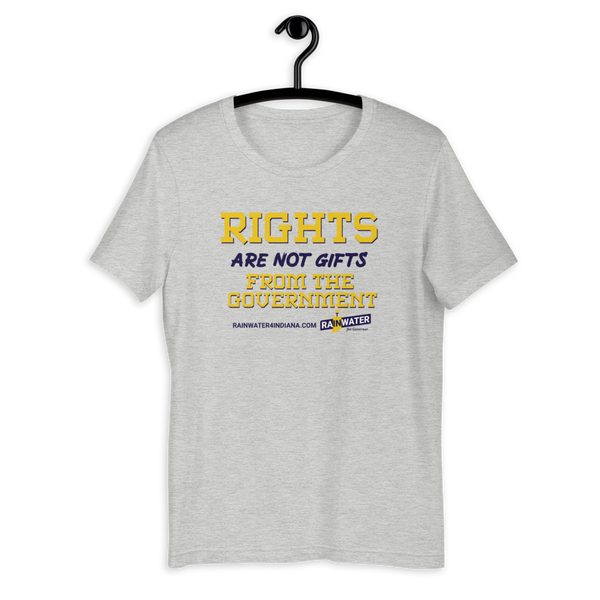 Rights are not Gifts - Rainwater for Indiana T-Shirt - Proud Libertarian