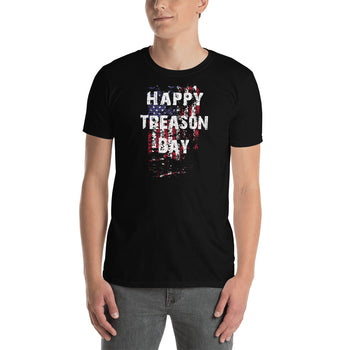 Happy Treason Day Fourth of July Short-Sleeve Unisex T-Shirt - Proud Libertarian