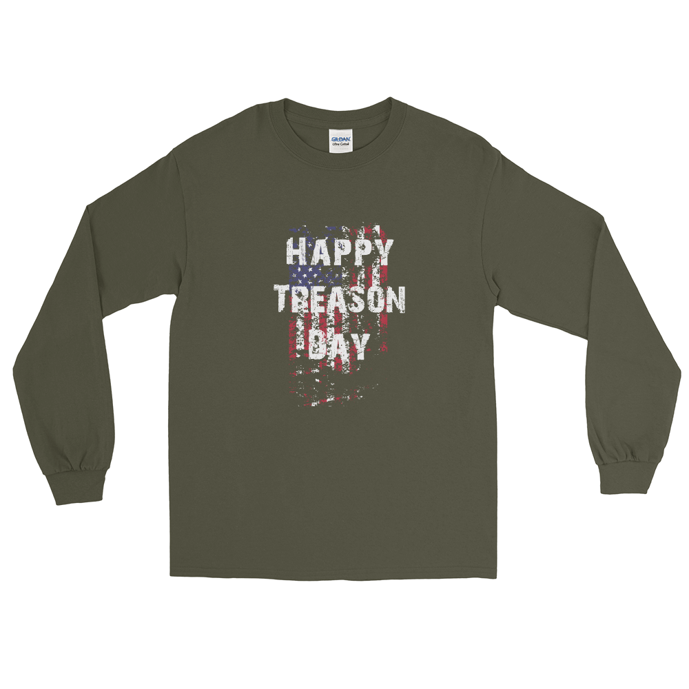 Happy Treason Day Fourth of July Men's Long Sleeve Shirt - Proud Libertarian
