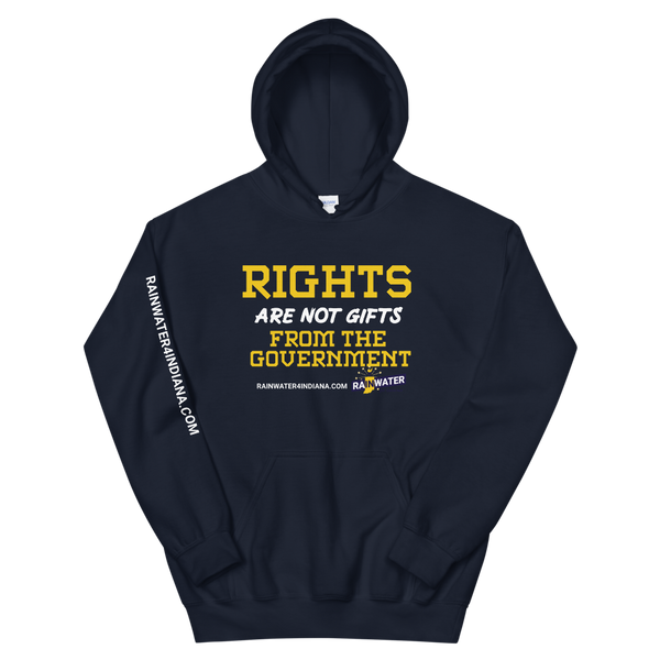Rights are not Gifts - Rainwater for Indiana Hoodie - Proud Libertarian