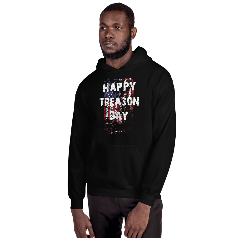 Happy Treason Day Fourth of July Unisex Hoodie - Proud Libertarian