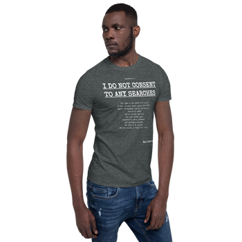 I Do not Consent to Searches - Short-Sleeve Unisex T-Shirt - Proud Libertarian