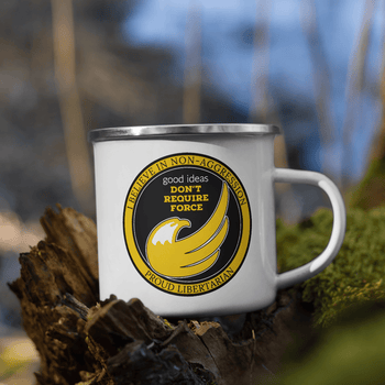good ideas Don't require Force Enamel Mug - Proud Libertarian
