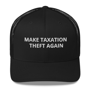 Libertarian Make Taxation Theft Again Hat - Proud Libertarian