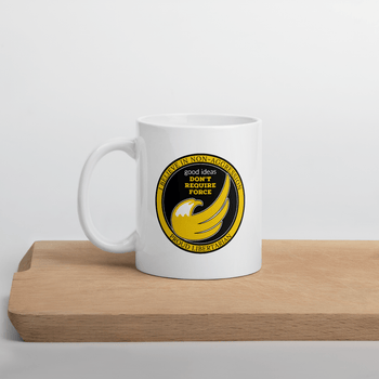 good ideas Don't require Force Mug - Proud Libertarian