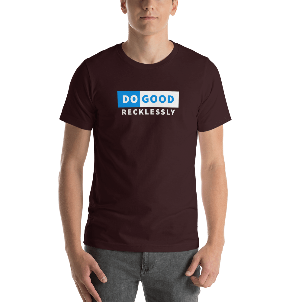 Do Good Recklessly Short-Sleeve Unisex T-Shirt - Proud Libertarian