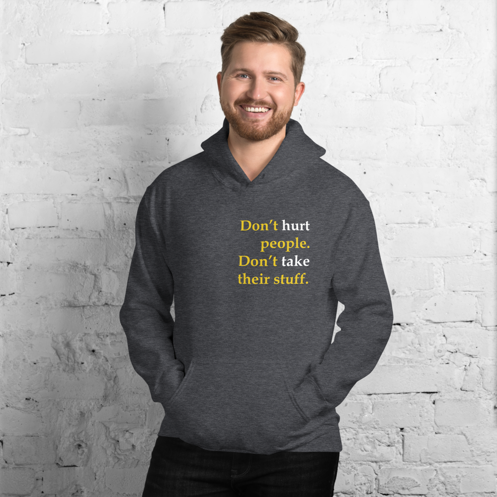 Don't Hurt People Don't take their stuff - Unisex Hoodie
