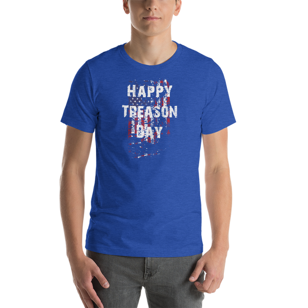 Happy Treason Day Fourth of July Short-Sleeve Premium Unisex T-Shirt - Proud Libertarian