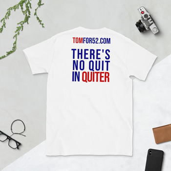 There's No Quit in Quiter - Tom Quiter Short-Sleeve Unisex T-Shirt - Proud Libertarian